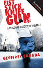 Fist Stick Knife Gun: A Personal History of Violence by Geoffrey Canada (Paperback / softback, 2010)