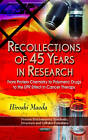 Recollections of 45 Years in Research: From Protein Chemistry to Polymeric Drugs to the EPR Effect in Cancer Therapy by Hiroshi Maeda (Paperback, 2012)