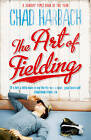 The Art of Fielding by Chad Harbach (Paperback, 2012)