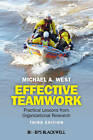 Effective Teamwork: Practical Lessons from Organizational Research by Michael A. West (Hardback, 2012)