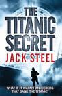 The Titanic Secret by Jack Steel (Paperback, 2012)