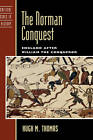 The Norman Conquest: England After William the Conqueror by Hugh M. Thomas (Hardback, 2007)