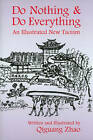 Do Nothing & Do Everything: An Illustrated New Taosim by Qiguang Zhao (Paperback, 2010)