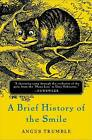 A Brief History of the Smile by Angus Trumble (Paperback, 2005)