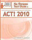 No Stress Tech Guide to Contact & Customer Relationship Management (Crm) Using ACT! 2010 by Indera Murphy (Paperback / softback, 2009)
