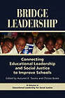 Bridge Leadership: Connecting Educational Leadership and Social Justice to Improve Schools by Information Age Publishing (Paperback, 2010)