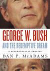 George W. Bush and the Redemptive Dream: A Psychological Profile by Dan P. McAdams (Hardback, 2010)