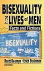 Bisexuality in the Lives of Men: Facts and Fictions by Brett Genny Beemyn, Erich W. Steinman (Hardback, 2001)