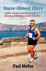 You're Almost There by Paul Mellor (Paperback / softback, 2010)