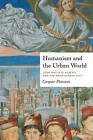 Humanism and the Urban World: Leon Battista Alberti and the Renaissance City by Caspar Pearson (Hardback, 2011)