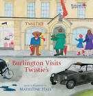 Burlington Visits Twisties by Madeleine Hall (Hardback, 2012)