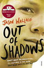 Out of Shadows by Jason Wallace (Paperback, 2012)