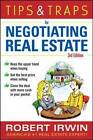 Tips & Traps for Negotiating Real Estate by Robert Irwin (Paperback, 2011)