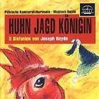 Franz Joseph Haydn - Huhn, Jagd, Konigin: 3 Sinfonien von Joseph Haydn (2006)