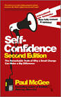 Self-confidence - the Remarkable Truth of Why a   a Small Change Can Make a Big Difference 2E by Paul McGee (Paperback, 2011)