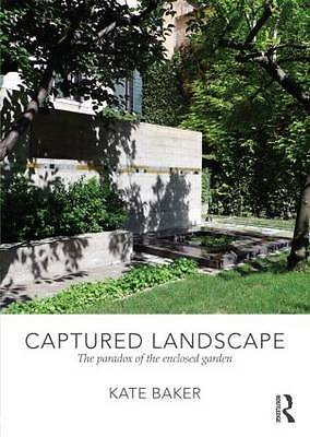 Captured Landscape: The Paradox of the Enclosed Garden-ExLibrary