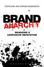 Brand Anarchy: Managing Corporate Reputation by Stephen Waddington, Steve Earl (Paperback, 2012)