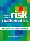 A Pocket Guide to Risk Mathematics: Key Concepts Every Auditor Should Know by Matthew Leitch (Paperback, 2010)