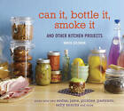 Can it, Bottle it, Smoke it: And Other Kitchen Projects by Karen Solomon (Hardback, 2011)