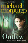 Outlaw: The Story of Robin Hood by Michael Morpurgo (Paperback, 2012)