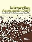 Interpreting Assessment Data: Statistical Techniques You Can Use by Edwin P. Christmann, John L. Badgett (Paperback, 2008)