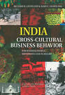 India Cross-Cultural Business Behavior: For Business People, Expatriates & Scholars by Mary C. Gesteland, Richard R. Gesteland (Paperback, 2010)