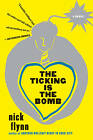 The Ticking Is the Bomb: A Memoir by Nick Flynn (Paperback, 2011)