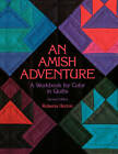 An Amish Adventure: Workbook for Colour in Quilts by Roberta Horton (Paperback, 1997)