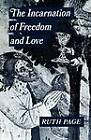 The Incarnation of Freedom and Love by Ruth Page (Paperback, 1991)
