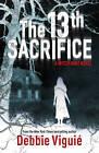 The 13th Sacrifice by Debbie Viguie (Paperback, 2012)