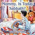 Mommy, Is Today Sabbath? (Hispanic Edition) by Jacqueline Galloway-Blake (Paperback / softback, 2012)