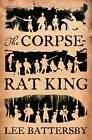 The Corpse-Rat King by Lee Battersby (Paperback, 2012)