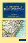 The History of New South Wales: With an Account of Van Diemen's Land [Tasmania], New Zealand, Port Phillip [Victoria], Moreton Bay, and Other Australian Settlements by Roderick Flanagan (Paperback, 2011)