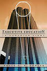 Executive Education in Canadian Firms: A Doctoral Dissertation by Bruce G. R. Fowler (Paperback, 2010)