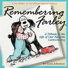 Remembering Farley: A Tribute to the Life of Our Favorite Cartoon Dog by Lynn Franks Johnston (Paperback)