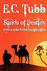 Sands of Destiny: A Novel of the French Foreign Legion by E C Tubb (Paperback / softback, 2011)