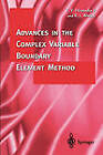 Advances in the Complex Variable Boundary Element Method by Theodore V. Hromadka, Robert Whitley (Paperback, 2010)