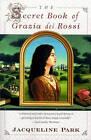 The Secret Book of Grazia Dei Rossi by Jacqueline Park (Paperback, 1998)