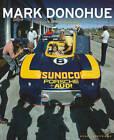 Mark Donohue: His Life in Photographs by Michael Argetsinger (Hardback, 2010)
