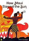 How Maui Slowed the Sun by Peter Gossage (Paperback, 2011)