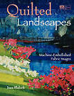 Quilted Landscapes: Machine-Embellished Fabric Images by Joan Blalock (Paperback, 1996)