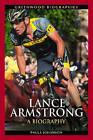 Lance Armstrong: A Biography by Paula Johanson (Hardback, 2011)