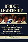Bridge Leadership: Connecting Educational Leadership and Social Justice to Improve Schools by Information Age Publishing (Hardback, 2009)