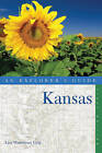 Explorer's Guide Kansas by Lisa Waterman Gray (Paperback, 2011)