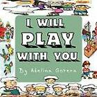 I Will Play with You by Adelina Gotera (Paperback, 2011)