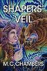 Shapers' Veil by M.C. Chambers (Paperback, 2011)
