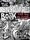 The Uncolored Book for You to Color by Matt French (Paperback, 2012)