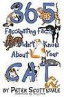 365 Fascinating Facts You Didn't Know about Your Cat by Peter Scottsdale (Paperback / softback, 2012)