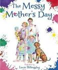The Messy Mother's Day by Hachette Australia (Hardback, 2011)
