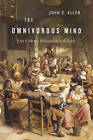 The Omnivorous Mind: Our Evolving Relationship with Food by John S. Allen (Hardback, 2012)